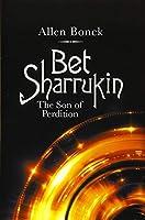 Bet Sharrukin: The Son of Perdition