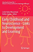 Early Childhood and Neuroscience - Links to Development and Learning (Educating the Young Child)