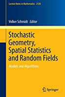 Stochastic Geometry, Spatial Statistics and Random Fields: Models and Algorithms (Lecture Notes in Mathematics)