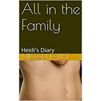 All in the Family: Heidi's Diary (A Pretty Girl's Diary Book 2) (English Edition)