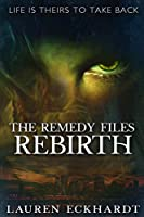 The Remedy Files: Rebirth