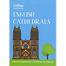 Collins Little Books - English Cathedrals: England's Magnificent Cathedrals and Abbeys