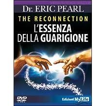 The reconnection. L'essenza della guarigione. DVD
