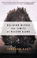 Religion within the Limits of Reason Alone (Torchbooks)