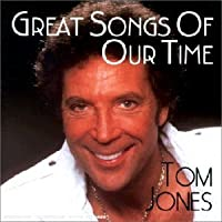 Great Songs of Our Time by Tom Jones (2001-03-13)