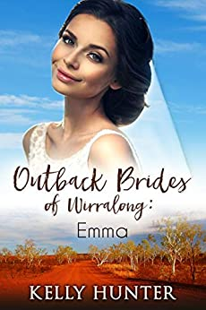 Emma (Outback Brides of Wirralong Book 4) by [Hunter, Kelly ]