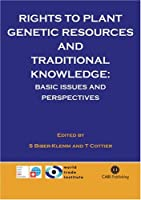 Rights to Plant Genetic Resources And Traditional Knowledge: Basic Issues And Perspectives (Cabi)