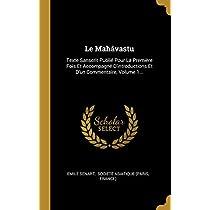 Le Mahâvastu: Texte Sanscrit Publié Pour La Première Fois Et Accompagné d'Introductions Et d'Un Commentaire, Volume 1...