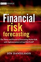 Financial Risk Forecasting: The Theory and Practice of Forecasting Market Risk with Implementation in R and Matlab (The Wiley Finance Series)