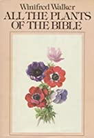 All the Plants of the Bible: Text and Illustrations