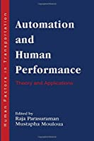 Automation and Human Performance: Theory and Applications (Human Factors in Transportation)