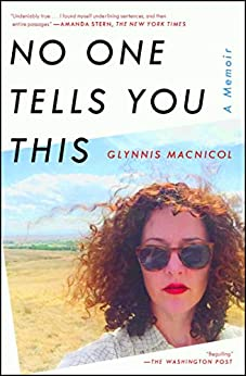 No One Tells You This: A Memoir by [MacNicol, Glynnis]