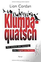 Klumpaquatsch: Von einem der auszog, das Luegen zu lernen