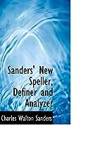 Sanders' New Speller, Definer and Analyzer