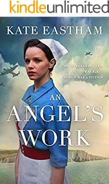 An Angel's Work: Heartbreaking and unputdownable World War 2 historical fiction