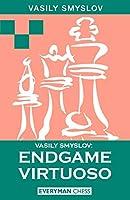 Vasily Smyslov: Endgame Virtuoso