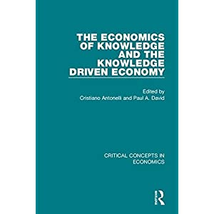 The Economics of Knowledge and. (Critical Concepts in Economics)