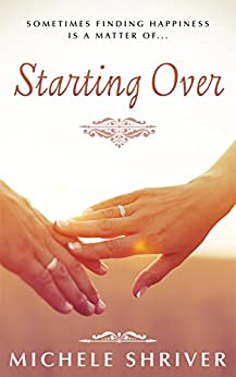 Starting Over by [Shriver, Michele]