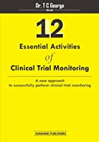 12 Essential Activities of Clinical Trial Monitoring: A New Approach to Successfully Perform Clinical Trial Monitoring