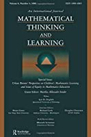"Urban Parents Perspectives Children'S Math. Mtl V8#3 (Special Issue of ""Mathematical Thinking & Learning"")"