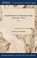Donald Monteith: The Handsomest Man of the Age: A Novel; Vol. I