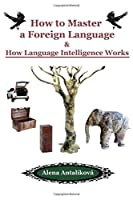 How to Master a Foreign Language: How Language Intelligence Works