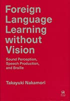Foreign Language Learning without Vision: Sound Perception, Speech Production, and Braille