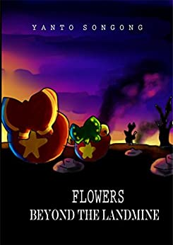 Flowers Beyond The Landmine (Countryball Book 2) by [Songong, Yanto]