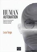 Human automation. Tecniche di comunicazione digitale per accrescere il business aziendale