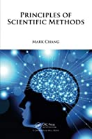 Principles of Scientific Methods by Mark Chang(2014-07-24)
