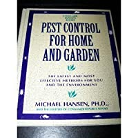 Pest Control for Home and Garden: The Safest and Most Effective Methods for You and the Environment