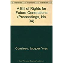 A Bill of Rights for Future Generations (Proceedings, No 34)