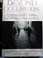 Beyond Occupation: American Jewish Christian and Palestinian Voices for Peace