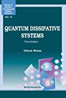 Quantum Dissipative Systems (Third Edition) (Series in Modern Condensed Matter Physics)