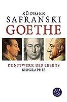 Goethe Kunstwerk des Lebens by Rudiger Safranski(2015-03-01)