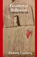 Paranormal Halloween: A Journey of Four Kids