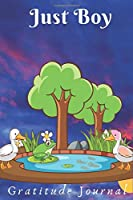 Just Boy Gratitude Journal: Cute gratitude journal, Diary for duck lovers Funny Mom, who loves ducks