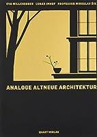 Analoge Altneue Architektur: Monograph