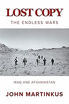 Lost Copy: The Endless Wars: Iraq and Afghanistan by [Martinkus, John]