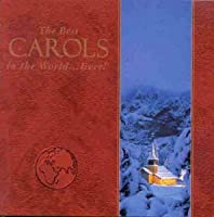 Best Carols in the World..Ever