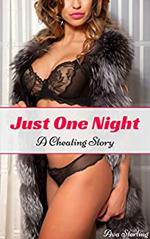 Just One Night: A Cheating Story by [Sterling, Ava]