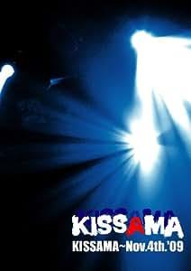 KISSAMA~Nov.4th.'09 [DVD]