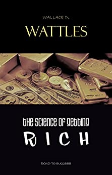The Science of Getting Rich by [Wattles, Wallace D.]