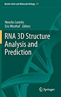 RNA 3D Structure Analysis and Prediction (Nucleic Acids and Molecular Biology)