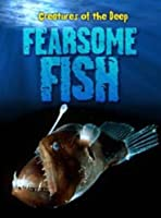 Fearsome Fish (Creatures of the Deep)