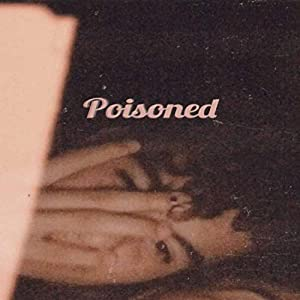 Poisoned [Explicit]