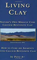 Living Clay Nature's Own Miracle Cure [並行輸入品]
