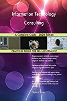 Information Technology Consulting A Complete Guide - 2020 Edition