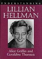 Understanding Lillian Hellman (Understanding Contemporary American Literature)