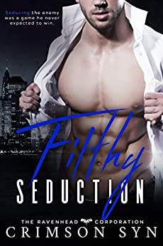 Filthy Seduction: Ravenhead Series #3 by [Syn, Crimson]